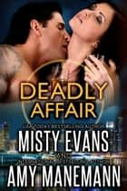 Deadly Affair ebook by Misty Evans,Amy Manemann