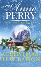 A Christmas Revelation (Christmas Novella 16) ebook by Anne Perry