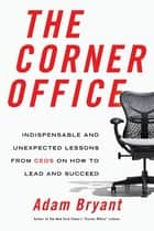 The Corner Office ebook by Adam Bryant
