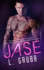 Jase - MMA Bad Boys, #3 ebook by L. Grubb