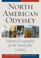 North American Odyssey - Historical Geographies for the Twenty-first Century ebook by Geoffrey L. Buckley, Craig E. Colten