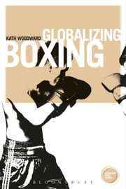 Globalizing Boxing ebook by Professor of Sociology Kath Woodward