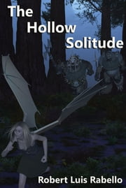The Hollow Solitude ebook by Robert Luis Rabello
