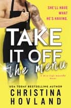 Take It Off the Menu - A hilarious, accidentally married rom com! ebook by Christina Hovland