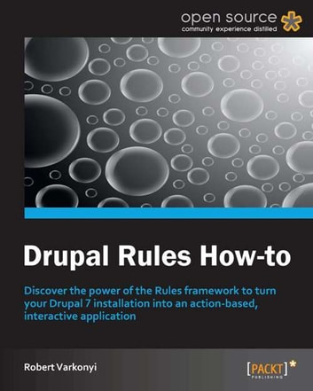Drupal Rules How-to ebook by Robert Varkonyi