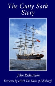 The Cutty Sark Story ebook by John Richardson