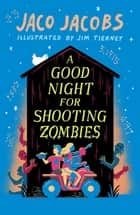 A Good Night for Shooting Zombies ebook by Jaco Jacobs, Kobus Geldenhuys