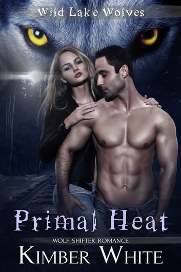 Primal Heat ebook by Kimber White