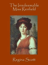 The Irredeemable Miss Renfield ebook by Regina Scott