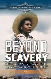 Beyond Slavery: African Americans From Emancipation to Today ebook by Byers, Ann