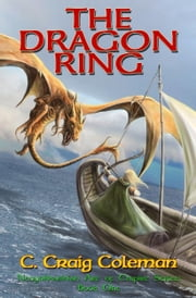 The Dragon Ring (Book 1) ebook by C. Craig Coleman