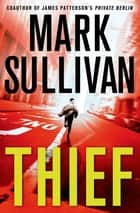 Thief ebook by Mark Sullivan
