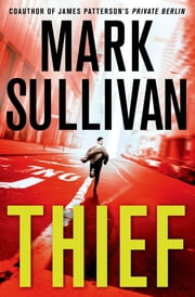 Thief - A Robin Monarch Novel ebook by Mark Sullivan