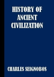 History Of Ancient Civilization ebook by Charles Seignobos