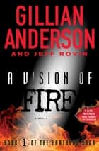 A Vision of Fire - Book 1 of The EarthEnd Saga eBook by Gillian Anderson, Jeff Rovin