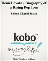 Demi Lovato - Biography of a Rising Pop Icon ebook by Selena Chanel Justin
