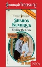 Settling the Score 電子書籍 by Sharon Kendrick