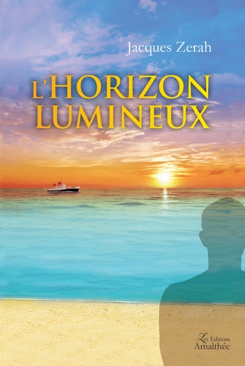 L'horizon lumineux ebook by Jacques Zerah