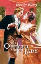 The Officer and the Lady ebook by Dorothy Elbury