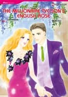 The Millionaire Tycoon's English Rose (Harlequin Comics) - Harlequin Comics ebook by Lucy Gordon, Mon Ito