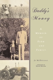 Daddy's Money - A Memoir of Farm and Family ebook by Jo McDougall