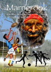 Marngrook and other award-winning stories from the Stringybark Australian History Award ebook by David Vernon
