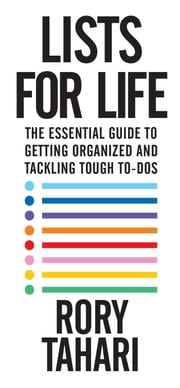 Lists for Life - The Essential Guide to Getting Organized and Tackling Tough To-Dos ebook by Rory Tahari
