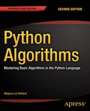 Python Algorithms - Mastering Basic Algorithms in the Python Language ebook by Magnus Lie Hetland