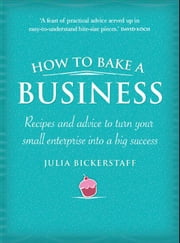 How To Bake A Business ebook by Julia Bickerstaff