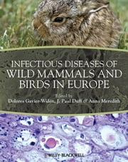 Infectious Diseases of Wild Mammals and Birds in Europe ebook by Anna Meredith,J. Paul Duff,Dolorés  Gavier-Widen
