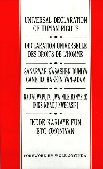 Universal Declaration of Human Rights: English, French, Hausa, Igbo and Yoruba - Foreword by Wole Soyinka ebook by Wole Soyinka