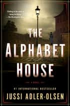 The Alphabet House ebook by Jussi Adler-Olsen