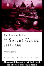 The Rise and Fall of the Soviet Union ebook by Sakwa, Richard
