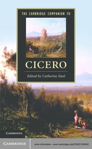 The Cambridge Companion to Cicero ebook by Catherine Steel