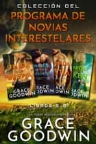 Colección del Programa de Novias Interestelares - Libros 5-8 ebook by Grace Goodwin