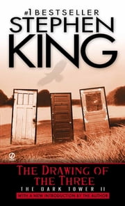 The Drawing of the Three - (The Dark Tower #2) ebook by Stephen King