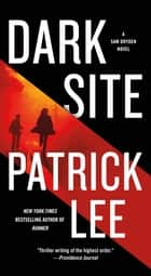 Dark Site - A Sam Dryden Novel ebook by Patrick Lee