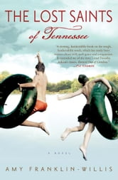 The Lost Saints of Tennessee - A Novel ebook by Amy Franklin-Willis