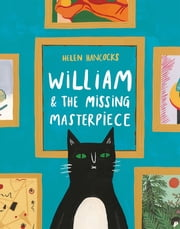 William and the Missing Masterpiece 電子書 by Helen Hancocks