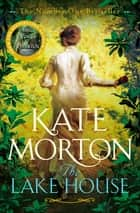The Lake House ebook by Kate Morton
