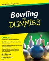 Bowling For Dummies ebook by A.J. Forrest,Lisa Iannucci