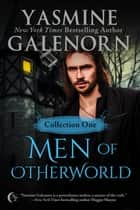 Men of Otherworld: Collection One - Otherworld Shorts ebook by Yasmine Galenorn