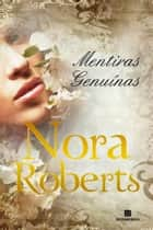 Mentiras genuínas ebook by Nora Roberts