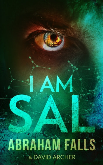 I Am Sal ebook by Abraham Falls,David Archer
