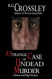 A Strange Case of Undead Murder ebook by R.G. Crossley