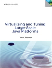 Virtualizing and Tuning Large Scale Java Platforms ebook by Emad Benjamin