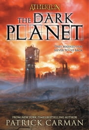 Atherton #3: The Dark Planet ebook by Patrick Carman