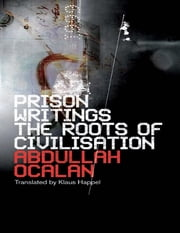 The Roots of Civilisation ebook by Abdullah Ocalan