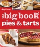 Betty Crocker The Big Book of Pies and Tarts ebook by Betty Crocker