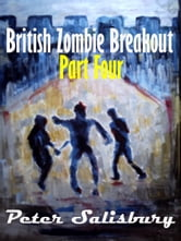 British Zombie Breakout: Part Four ebook by Peter Salisbury